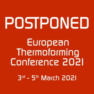 POSTPONED – Thermoforming Conference 2021